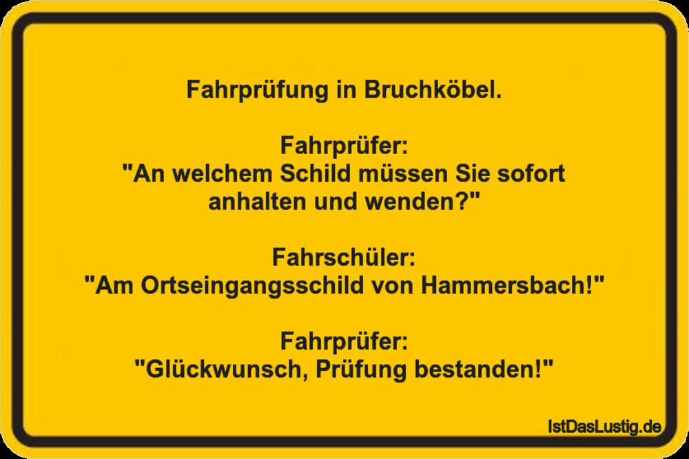 """Lustiger BilderSpruch - Fahrprüfung in Bruchköbel.  Fahrprüfer: """"An wel..."""