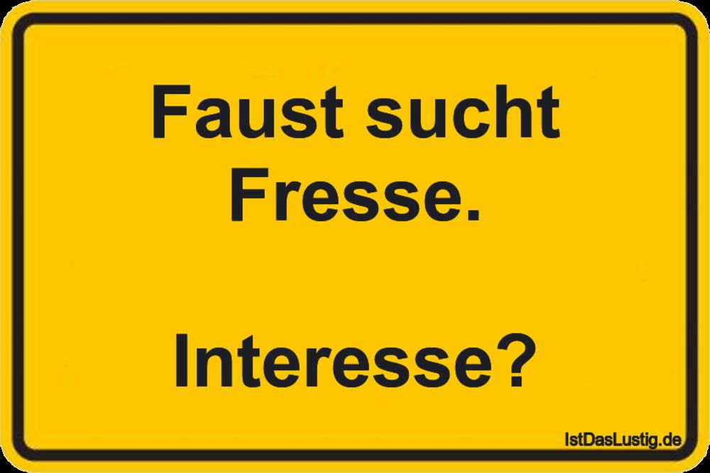 Lustiger BilderSpruch - Faust sucht Fresse.  Interesse?
