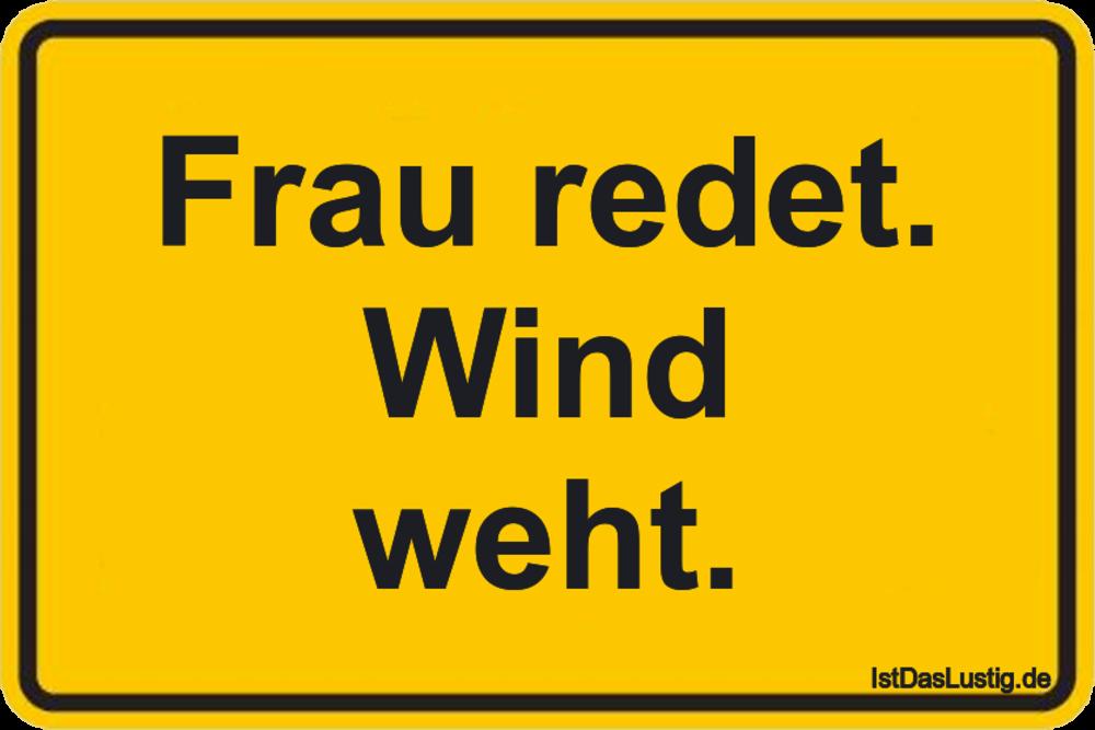 Lustiger BilderSpruch - Frau redet. Wind weht.