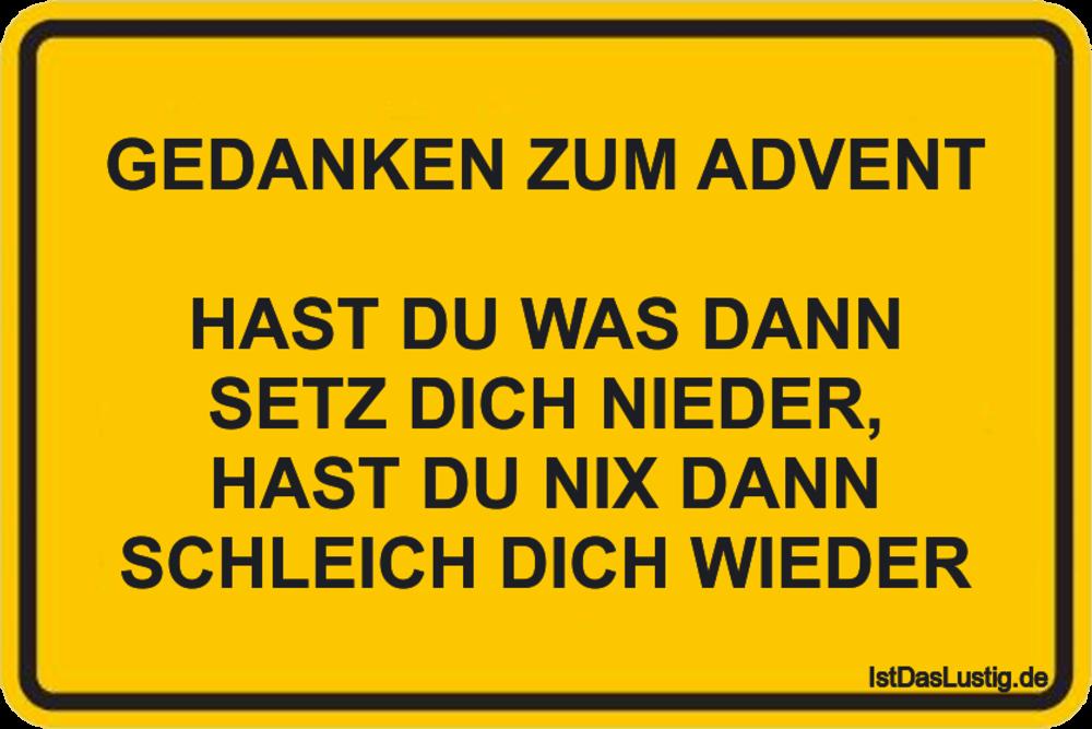 Lustiger BilderSpruch - GEDANKEN ZUM ADVENT  HAST DU WAS DANN SETZ DICH...