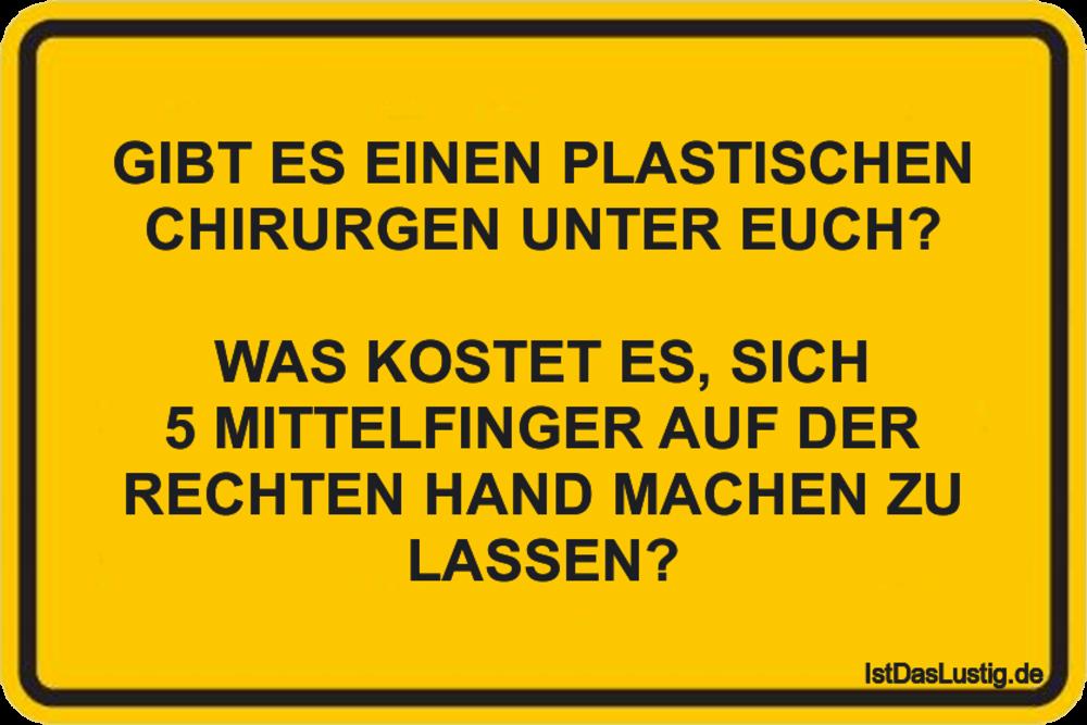 Lustiger BilderSpruch - GIBT ES EINEN PLASTISCHEN CHIRURGEN UNTER EUCH?...