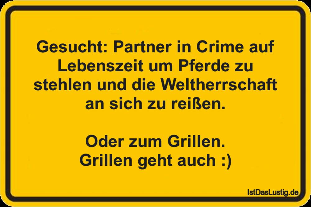 Lustiger BilderSpruch - Gesucht: Partner in Crime auf Lebenszeit um...
