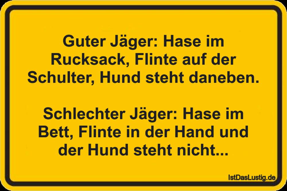 Lustiger BilderSpruch - Guter Jäger: Hase im Rucksack, Flinte auf der...