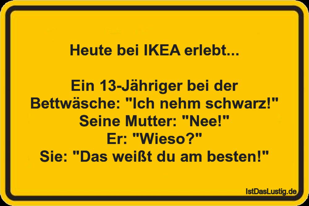 Lustiger BilderSpruch - Heute bei IKEA erlebt...  Ein 13-Jähriger bei...