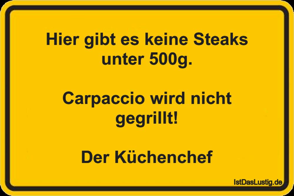 Lustiger BilderSpruch - Hier gibt es keine Steaks unter 500g....