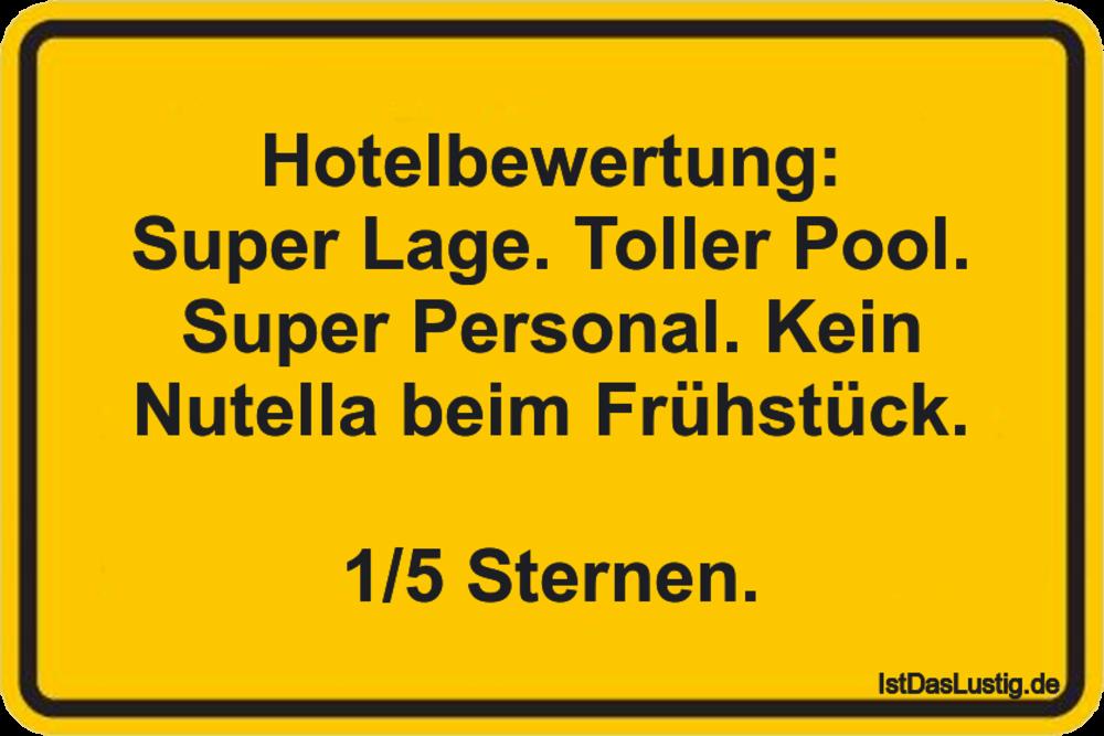 Lustiger BilderSpruch - Hotelbewertung: Super Lage. Toller Pool. Super...