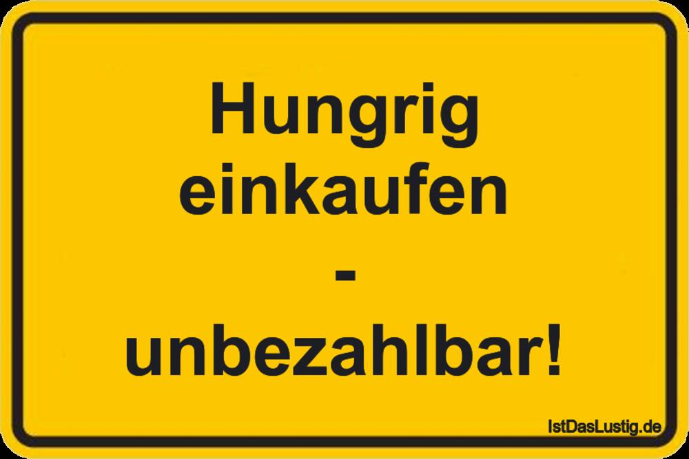 Lustiger BilderSpruch - Hungrig einkaufen - unbezahlbar!