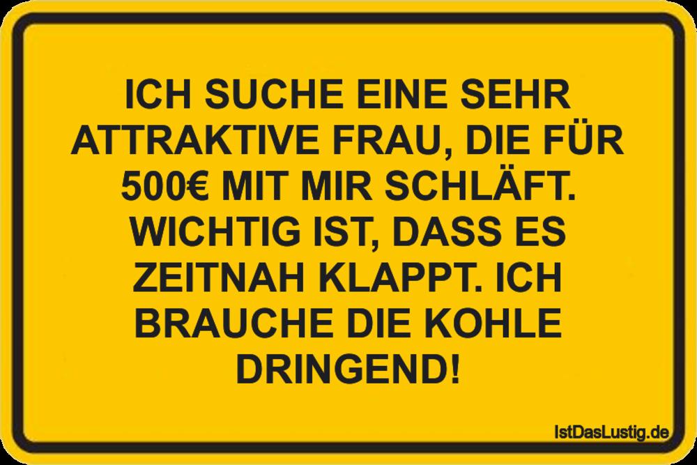 Lustiger BilderSpruch - ICH SUCHE EINE SEHR ATTRAKTIVE FRAU, DIE FÜR 50...