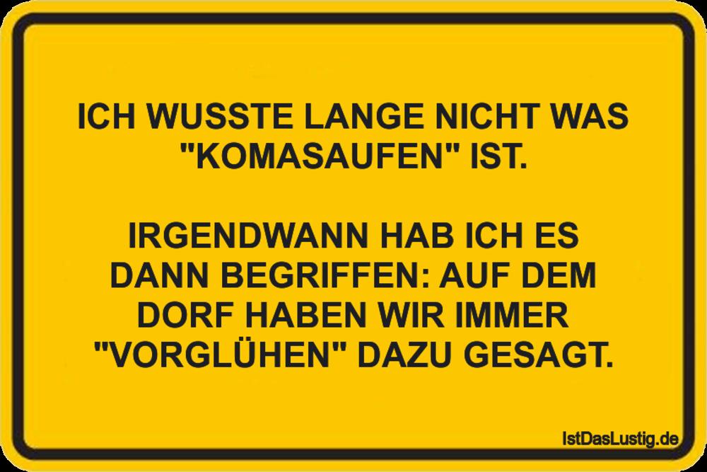 """Lustiger BilderSpruch - ICH WUSSTE LANGE NICHT WAS """"KOMASAUFEN"""" IST...."""