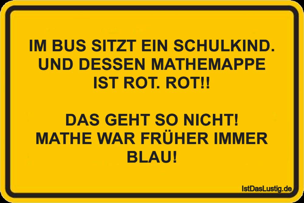 Lustiger BilderSpruch - IM BUS SITZT EIN SCHULKIND. UND DESSEN...