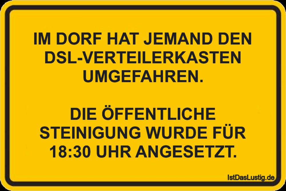 Lustiger BilderSpruch - IM DORF HAT JEMAND DEN DSL-VERTEILERKASTEN...