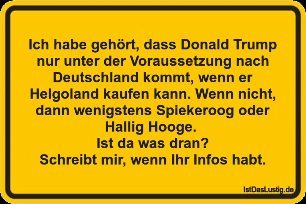 Lustiger BilderSpruch - Ich habe gehört, dass Donald Trump nur unter...
