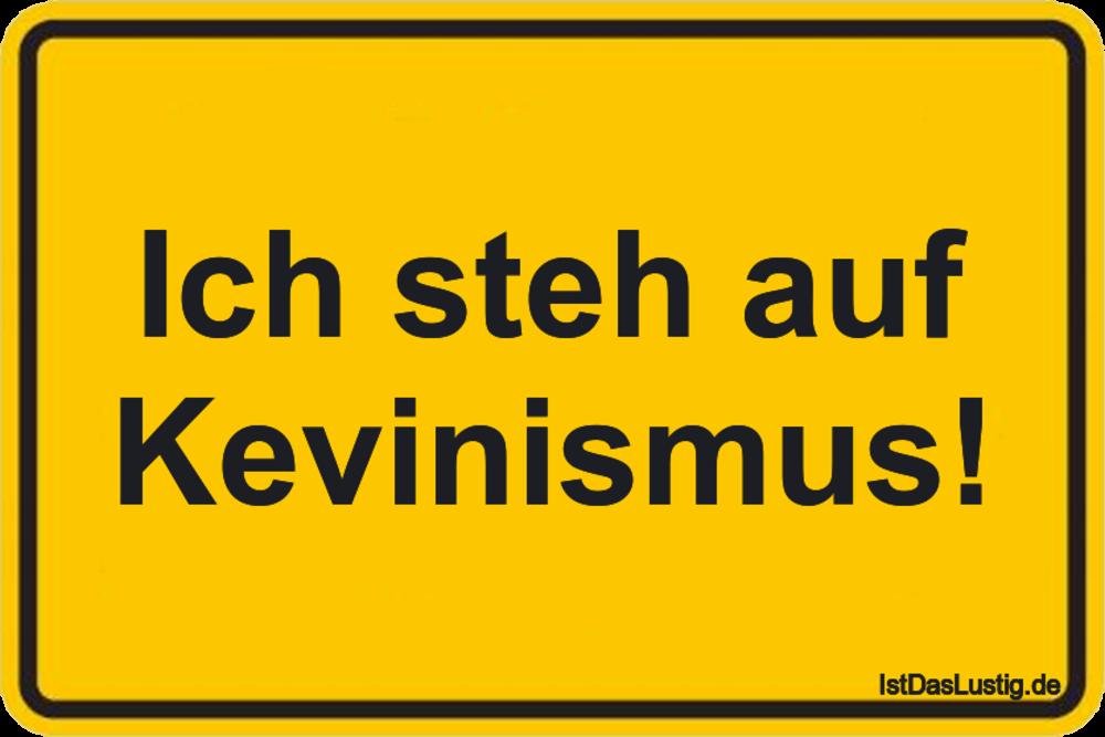 Lustiger BilderSpruch - Ich steh auf Kevinismus!