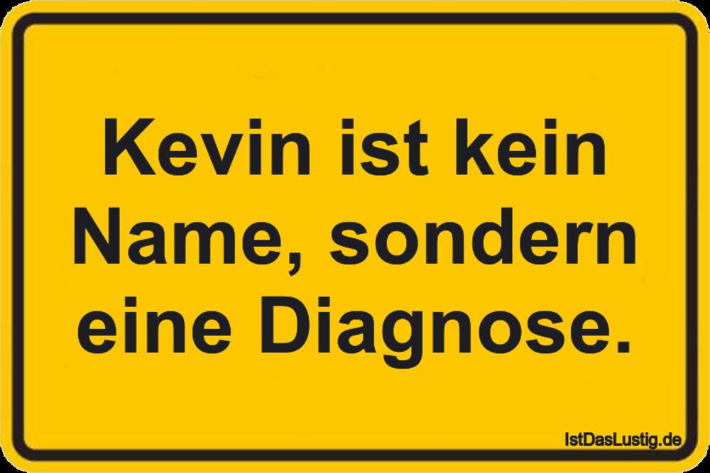 Lustiger BilderSpruch - Kevin ist kein Name, sondern eine Diagnose.