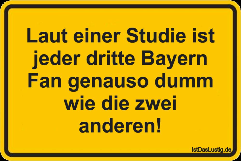 Lustiger BilderSpruch - Laut einer Studie ist jeder dritte Bayern Fan...