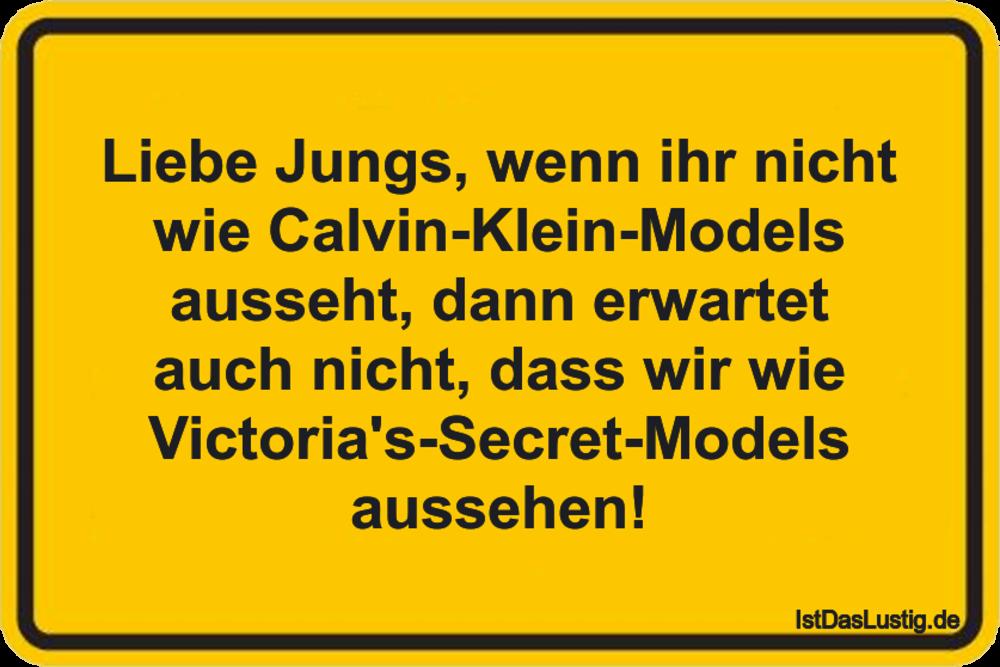 Lustiger BilderSpruch - Liebe Jungs, wenn ihr nicht wie Calvin-Klein-Mo...