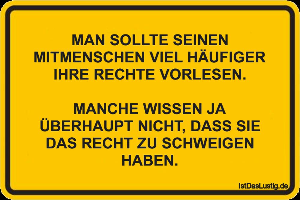 Lustiger BilderSpruch - MAN SOLLTE SEINEN MITMENSCHEN VIEL HÄUFIGER IHR...