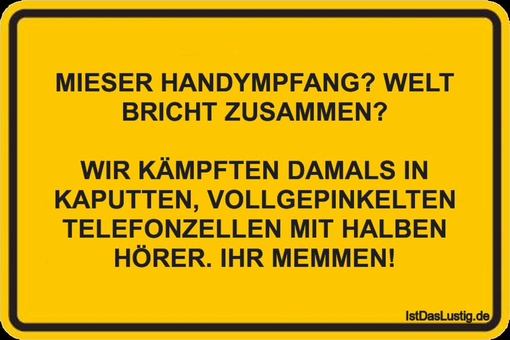 Lustiger BilderSpruch - MIESER HANDYMPFANG? WELT BRICHT ZUSAMMEN?  WIR...