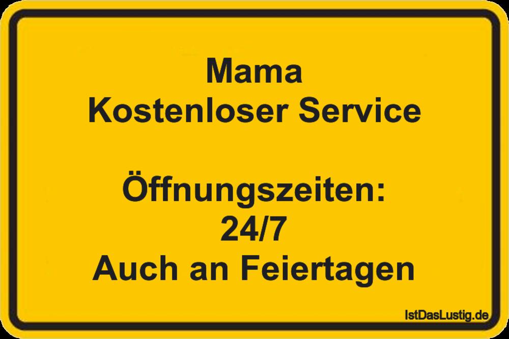 Lustiger BilderSpruch - Mama Kostenloser Service  Öffnungszeiten: 24/7...