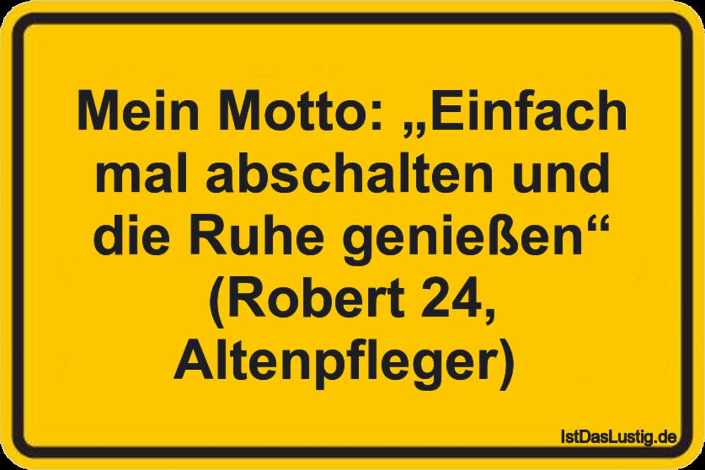 """Lustiger BilderSpruch - Mein Motto: """"Einfach mal abschalten und die..."""