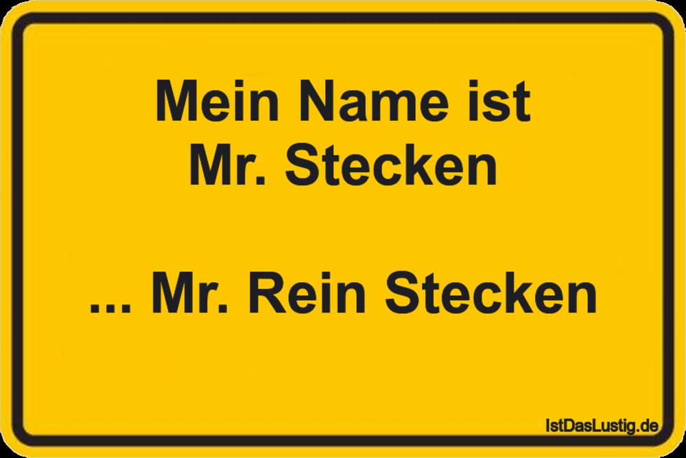 Lustiger BilderSpruch - Mein Name ist Mr. Stecken  ... Mr. Rein Stecken