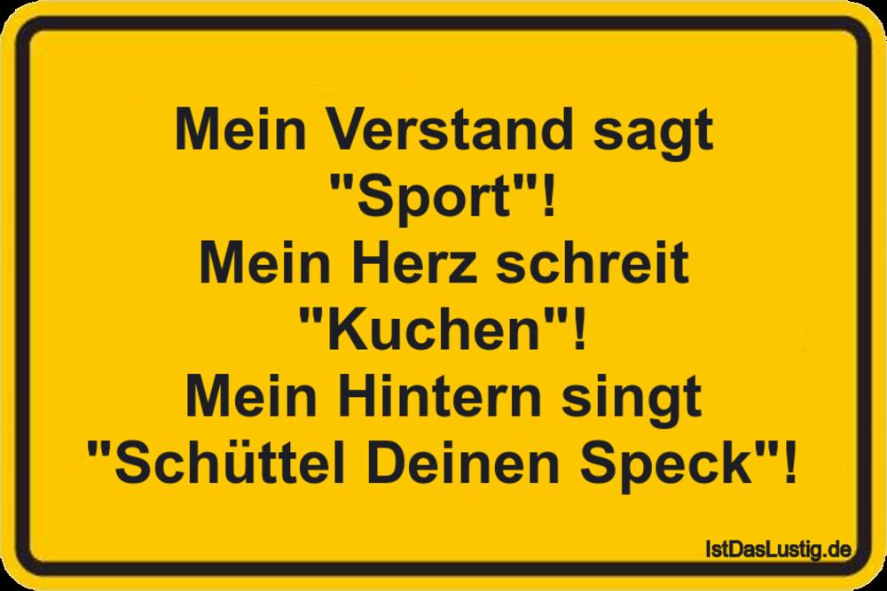 """Lustiger BilderSpruch - Mein Verstand sagt """"Sport""""! Mein Herz schreit..."""