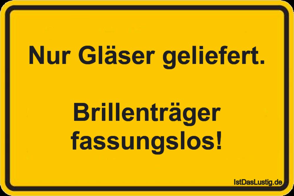 Lustiger BilderSpruch - Nur Gläser geliefert.  Brillenträger fassungslos!