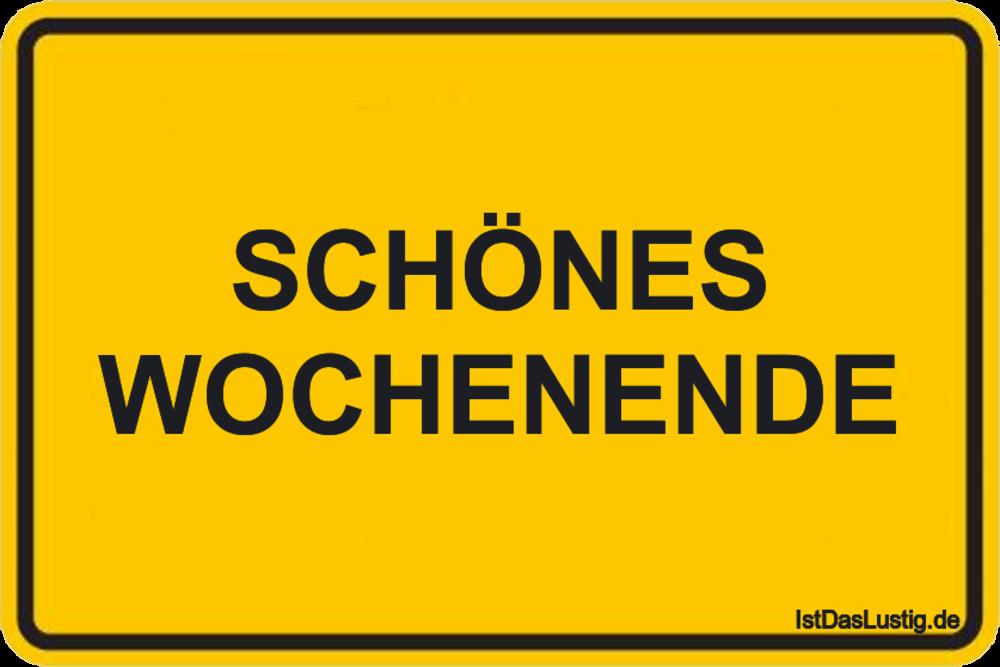 Lustiger BilderSpruch - SCHÖNES WOCHENENDE