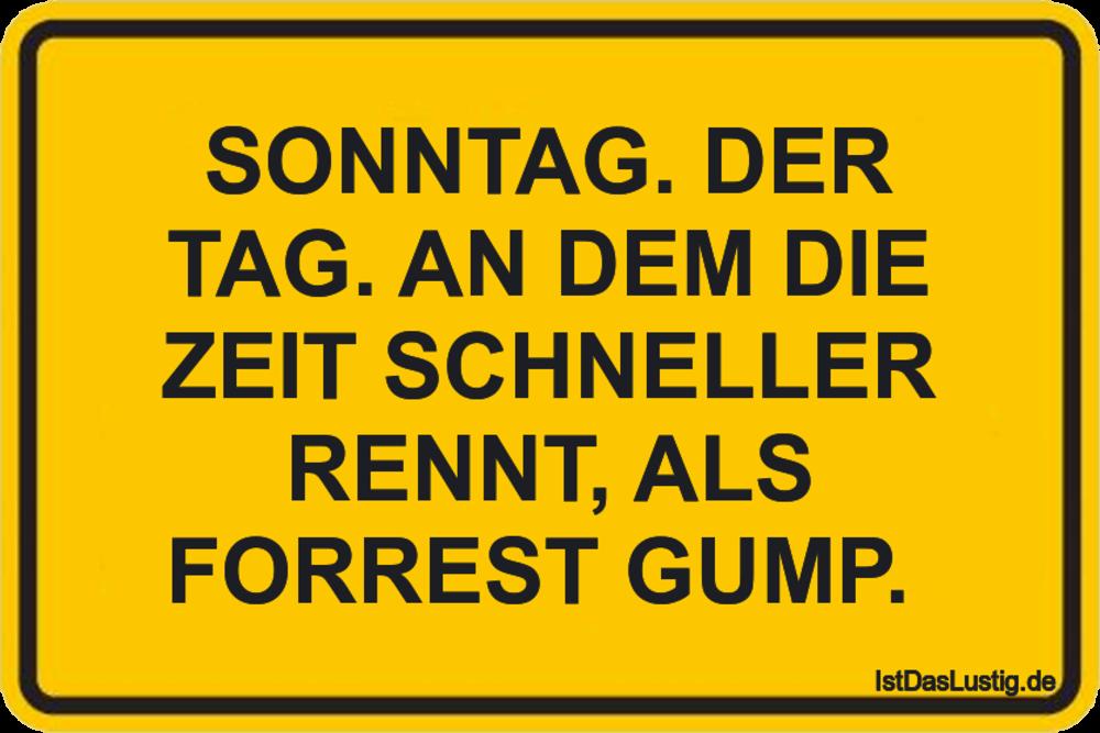Lustiger BilderSpruch - SONNTAG. DER TAG. AN DEM DIE ZEIT SCHNELLER...