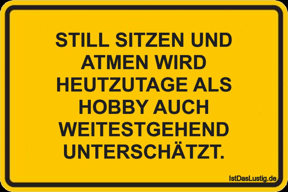 Lustiger BilderSpruch - STILL SITZEN UND ATMEN WIRD HEUTZUTAGE ALS...