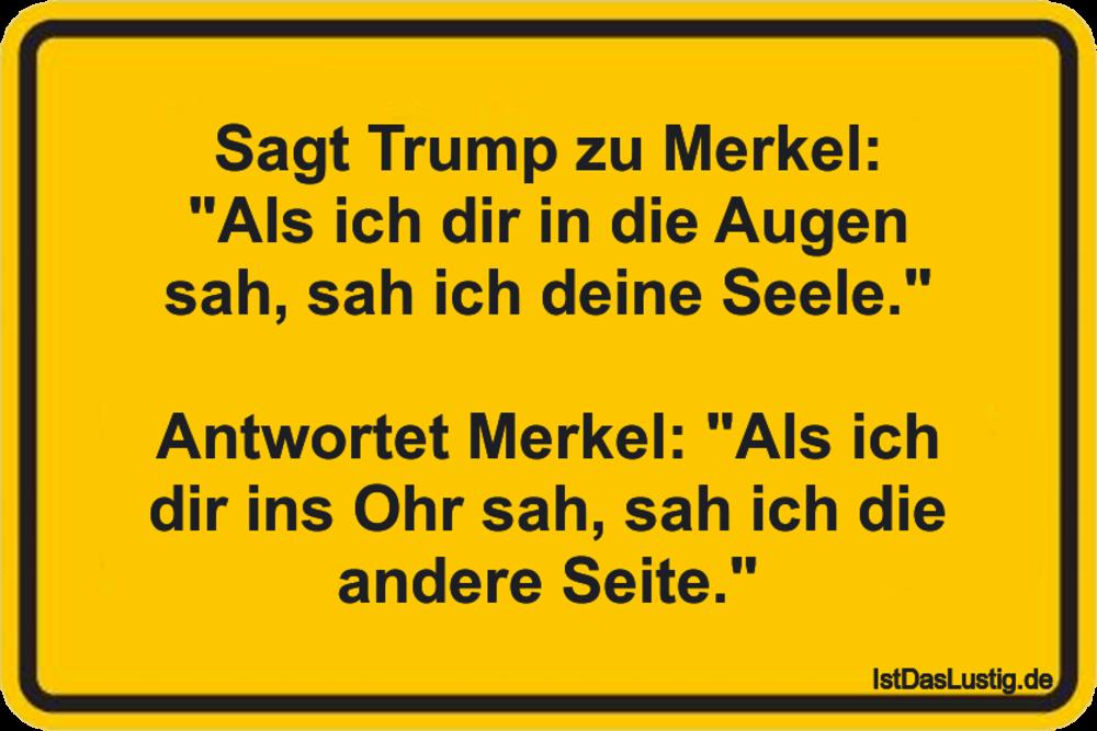 """Lustiger BilderSpruch - Sagt Trump zu Merkel: """"Als ich dir in die Augen..."""