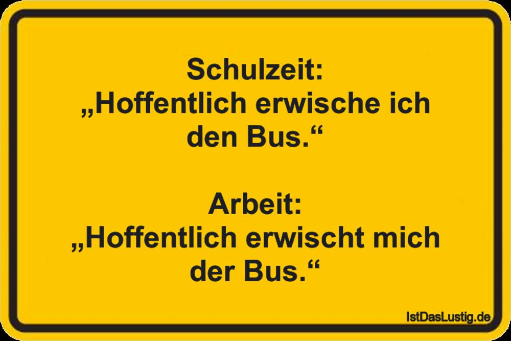 """Lustiger BilderSpruch - Schulzeit: """"Hoffentlich erwische ich den Bus.""""..."""
