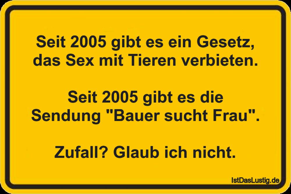 Lustiger BilderSpruch - Seit 2005 gibt es ein Gesetz, das Sex mit...