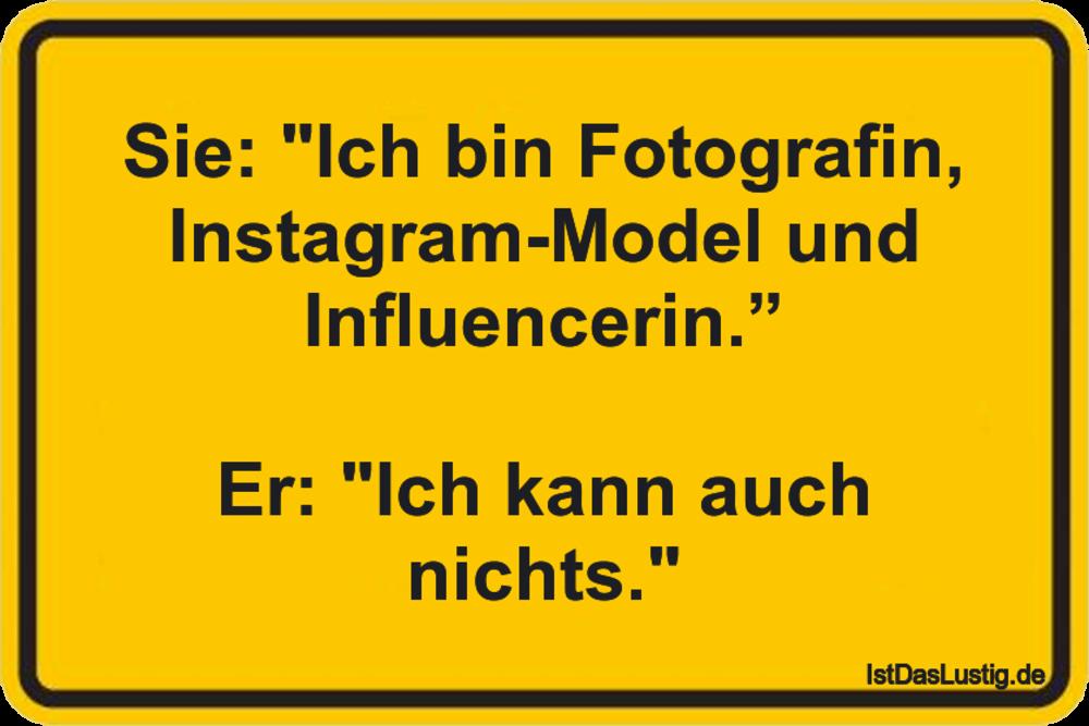 """Lustiger BilderSpruch - Sie: """"Ich bin Fotografin, Instagram-Model und I..."""