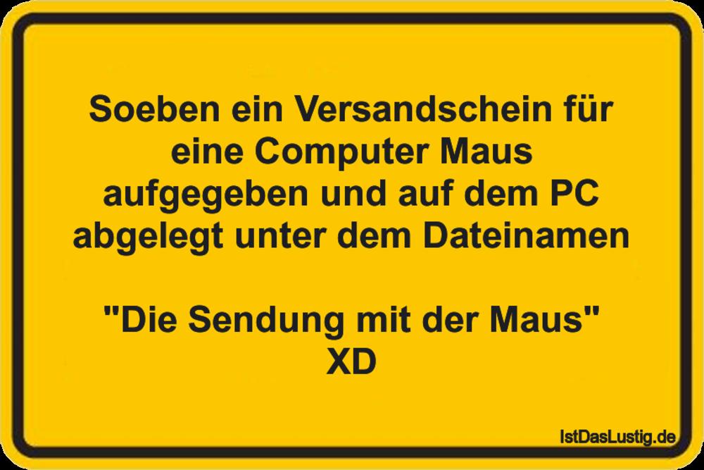Lustiger BilderSpruch - Soeben ein Versandschein für eine Computer Maus...