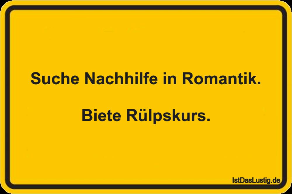 Lustiger BilderSpruch - Suche Nachhilfe in Romantik.  Biete Rülpskurs.