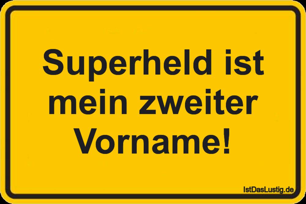 Lustiger BilderSpruch - Superheld ist mein zweiter Vorname!
