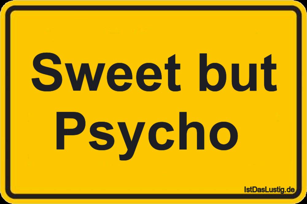 Lustiger BilderSpruch - Sweet but Psycho