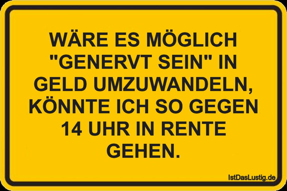 """Lustiger BilderSpruch - WÄRE ES MÖGLICH """"GENERVT SEIN"""" IN GELD..."""
