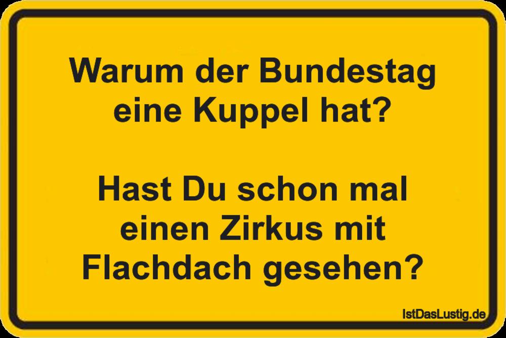 Lustiger BilderSpruch - Warum der Bundestag eine Kuppel hat?  Hast Du s...