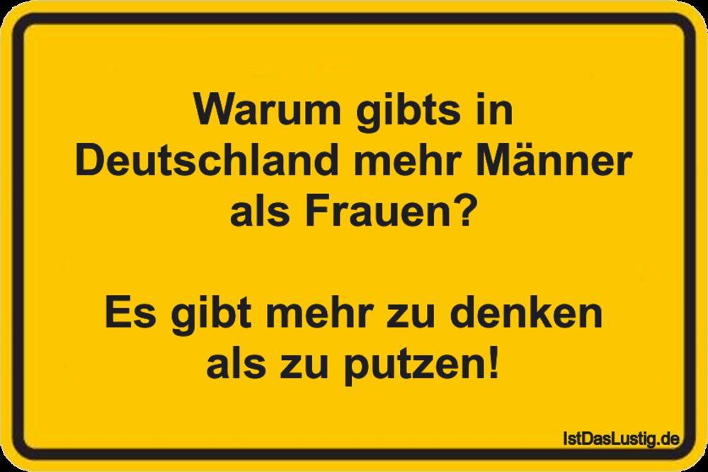 Lustiger BilderSpruch - Warum gibts in Deutschland mehr Männer als...