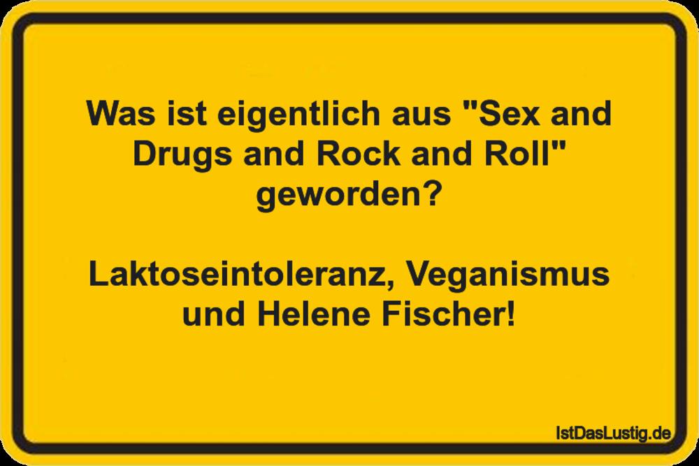 """Lustiger BilderSpruch - Was ist eigentlich aus """"Sex and Drugs and Rock..."""