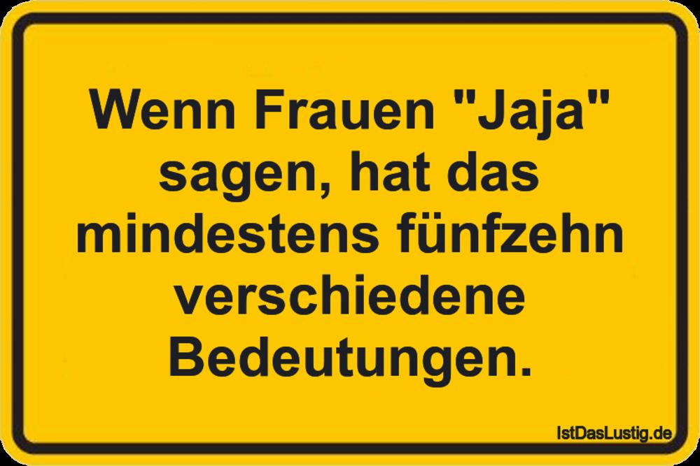 """Lustiger BilderSpruch - Wenn Frauen """"Jaja"""" sagen, hat das mindestens..."""