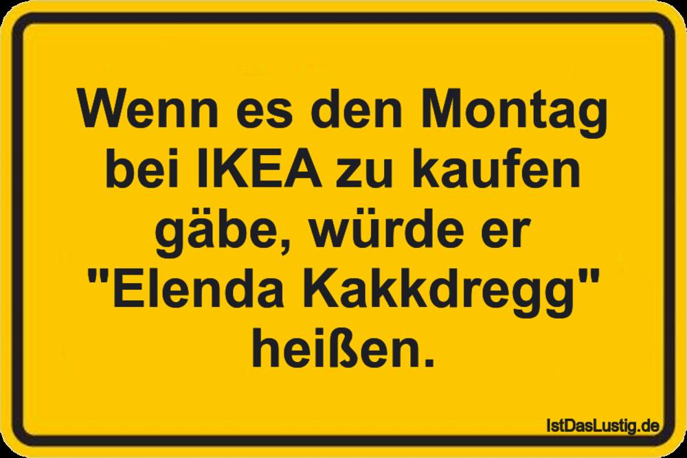 Lustiger BilderSpruch - Wenn es den Montag bei IKEA zu kaufen gäbe,...