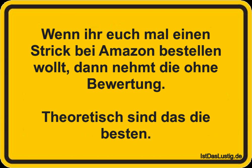 Lustiger BilderSpruch - Wenn ihr euch mal einen Strick bei Amazon...