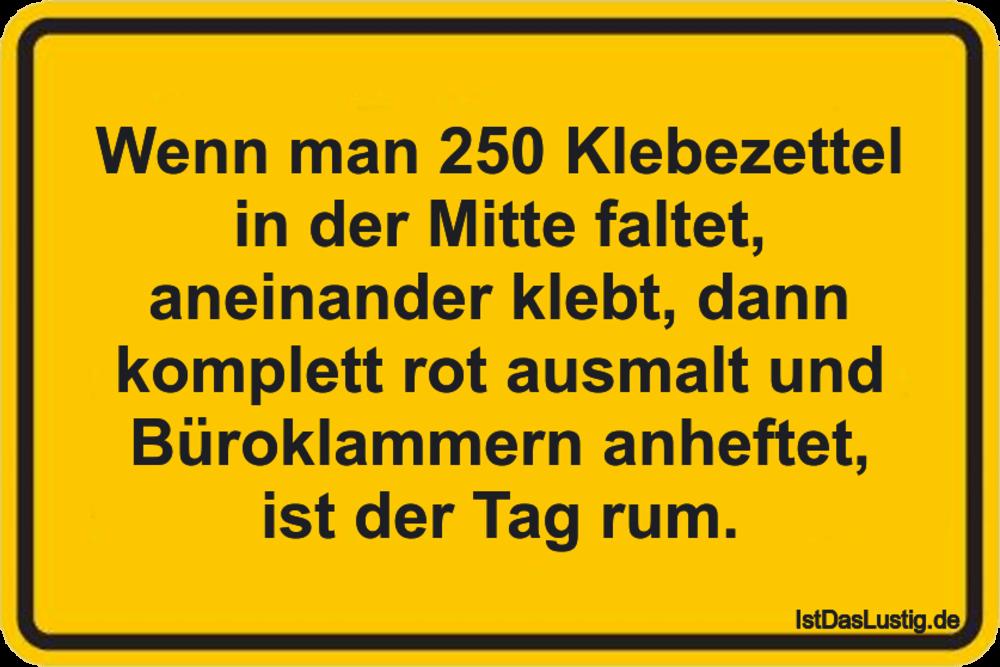 Lustiger BilderSpruch - Wenn man 250 Klebezettel in der Mitte faltet,...