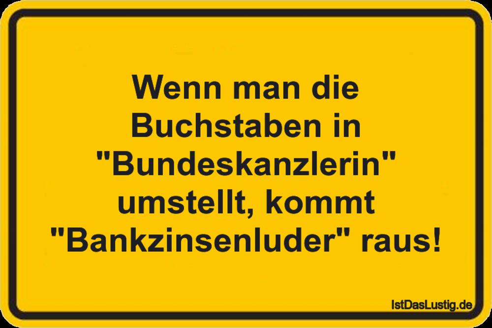 """Lustiger BilderSpruch - Wenn man die Buchstaben in """"Bundeskanzlerin"""" um..."""