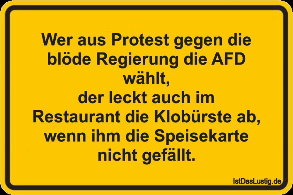 Lustiger BilderSpruch - Wer aus Protest gegen die blöde Regierung die A...