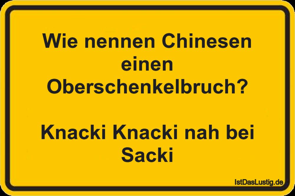 Lustiger BilderSpruch - Wie nennen Chinesen einen Oberschenkelbruch?  K...