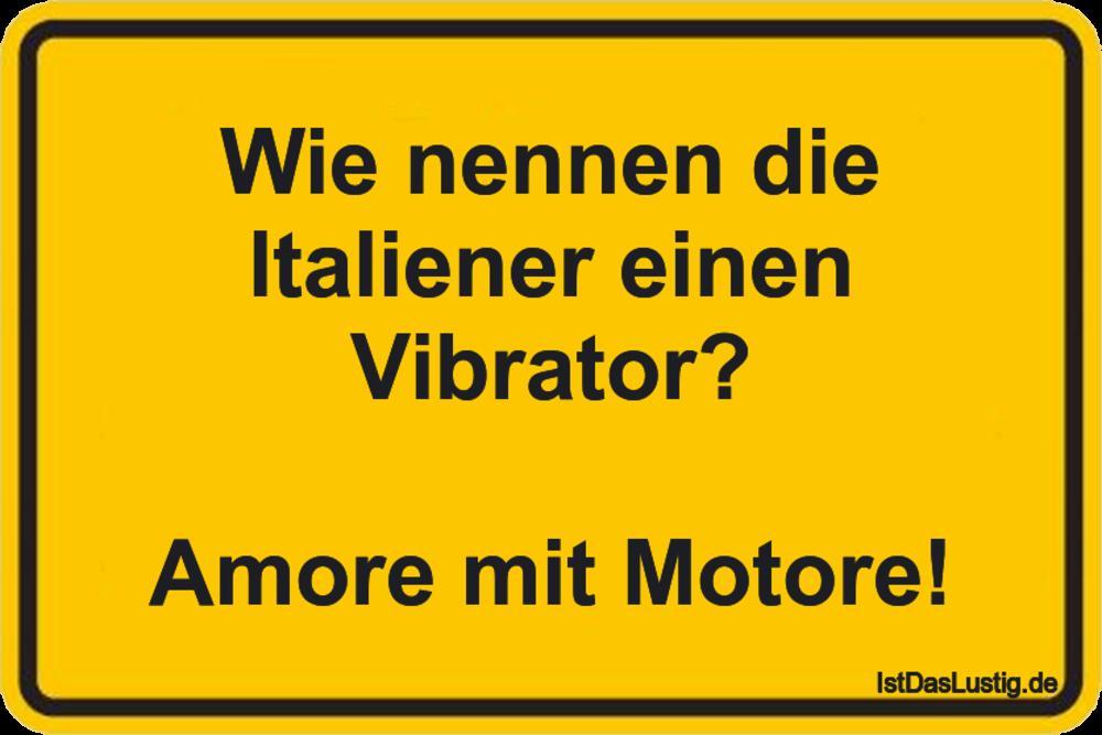 Lustiger BilderSpruch - Wie nennen die ltaliener einen Vibrator?  Amore...
